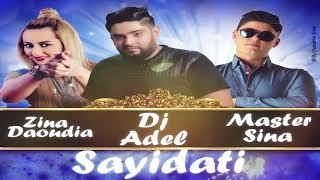Zina Daoudia & Master Sina Ft. DJ Adel - Sayidati (Remix) | زينة الداودية و ماستر سينا و ديجي عادل