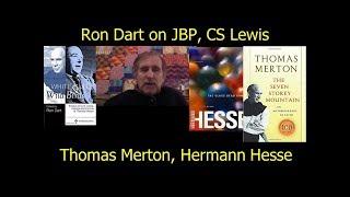Ron Dart on Jordan Peterson, CS Lewis, Thomas Merton, Hermann Hesse