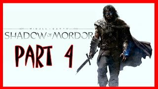 Shadow Of Mordor - Middle Earth: Shadow Of Mordor Walkthrough Part 4 | Shadow Of Mordor PS4 Gamepla