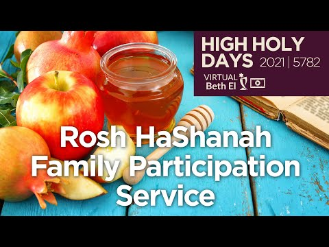 Rosh HaShanah Family Participation Service (High Holy Days 2021 | 5782) - Rebroadcast