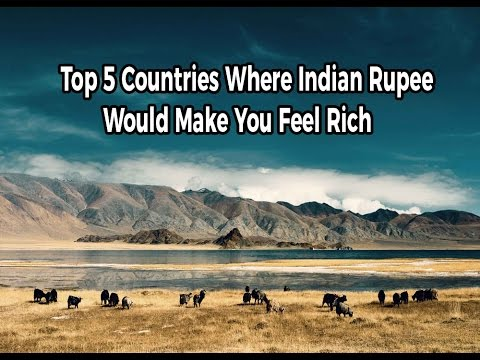 Top 5 Countries Where Indian Rupee Would Make You Feel Rich