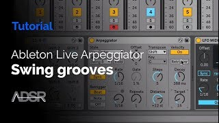 Creating swing grooves with Ableton Live's Arpeggiator