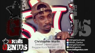 Christopher Martin - Sweet Sweet Love [Reggae Rock Riddim] May 2015