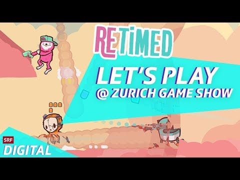 Retimed — Let's Play @ Zurich Game Show