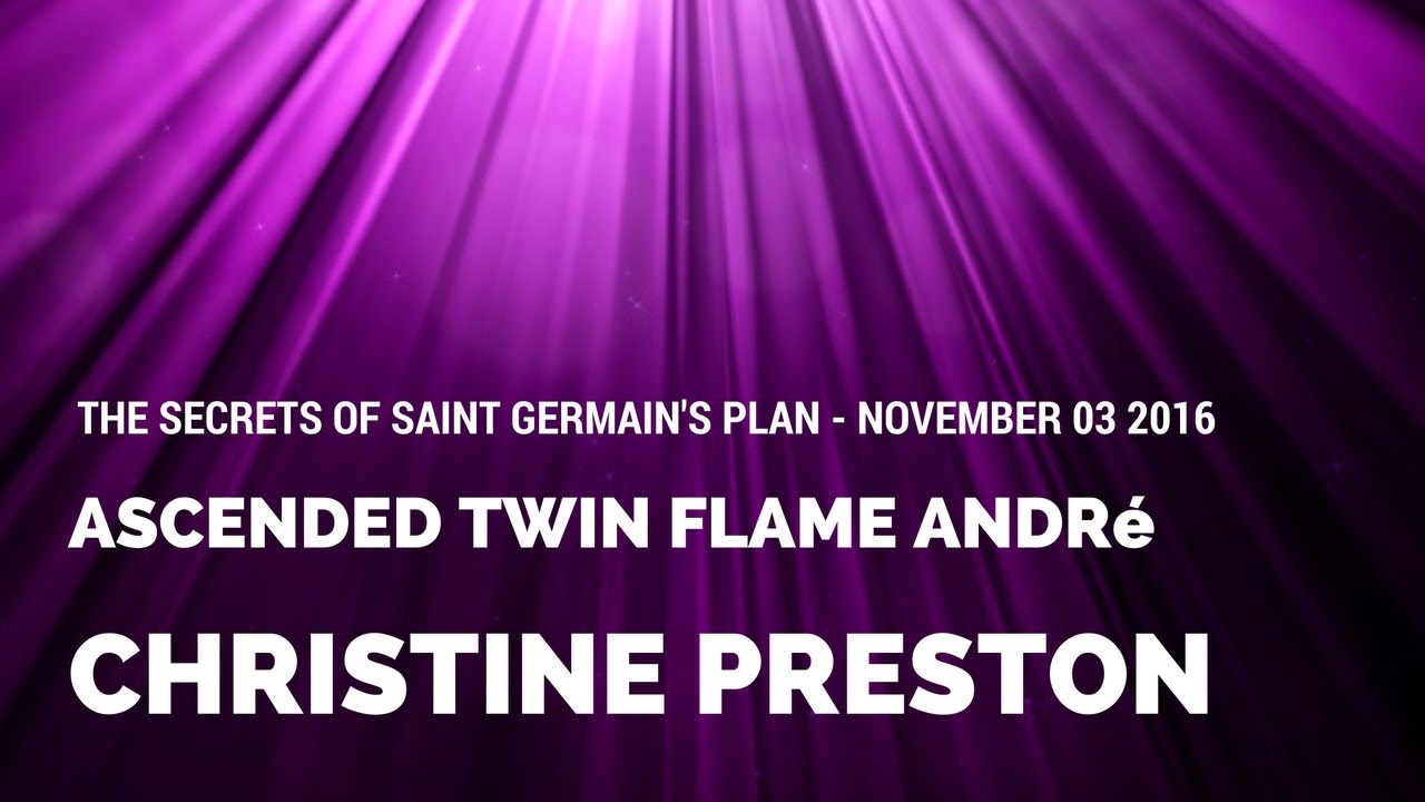 Ascended Twin Flame André, The Secrets of Saint Germain's Plan