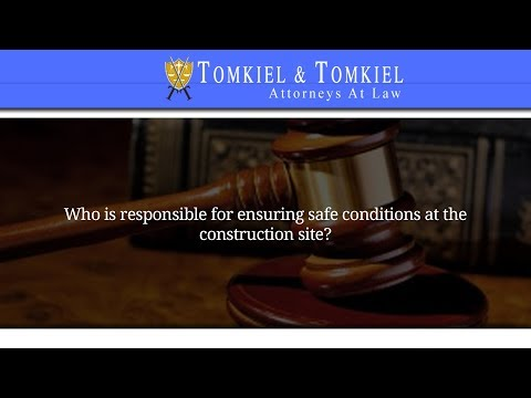 Who is responsible for ensuring safe conditions at the construction site?