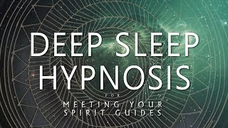 Deep Sleep Hypnosis for Meeting Your Spirit Guides (Guided Sleep Meditation Dreaming) thumbnail