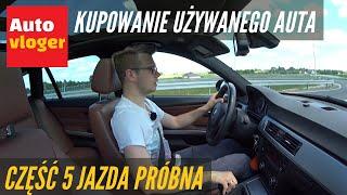 Kupowanie używanego auta cz. 5 - jazda próbna