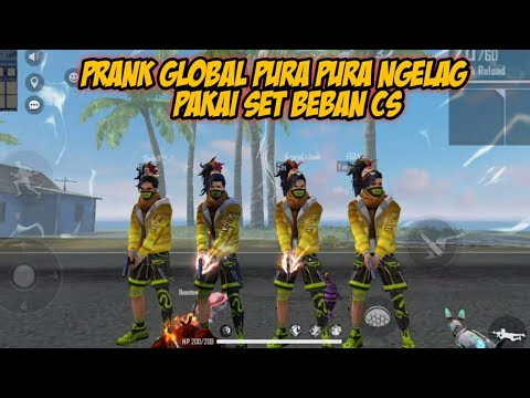 PRANK GLOBAL PAKE SET BEBAN CS NGAKAK PARAH