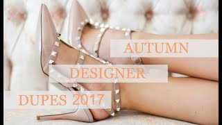DESIGNER DUPE HAUL AUTUMN 2017 | Valentino, Louis Vuitton, Burberry