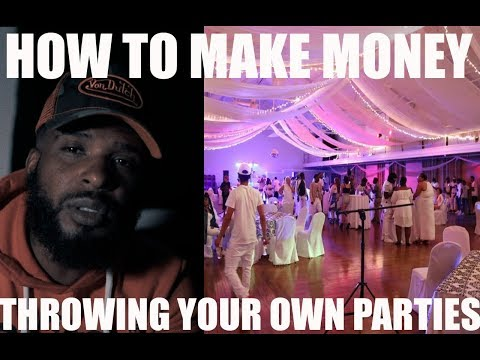 MAKE MONEY THROWING YOUR OWN PARTIES!! MY FIRST VLOG MR.TOPFLYGHT FILMS