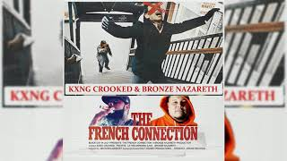 KXNG CROOKED & Bronze Nazareth - French Connection ft Tristate & LA The Darkman