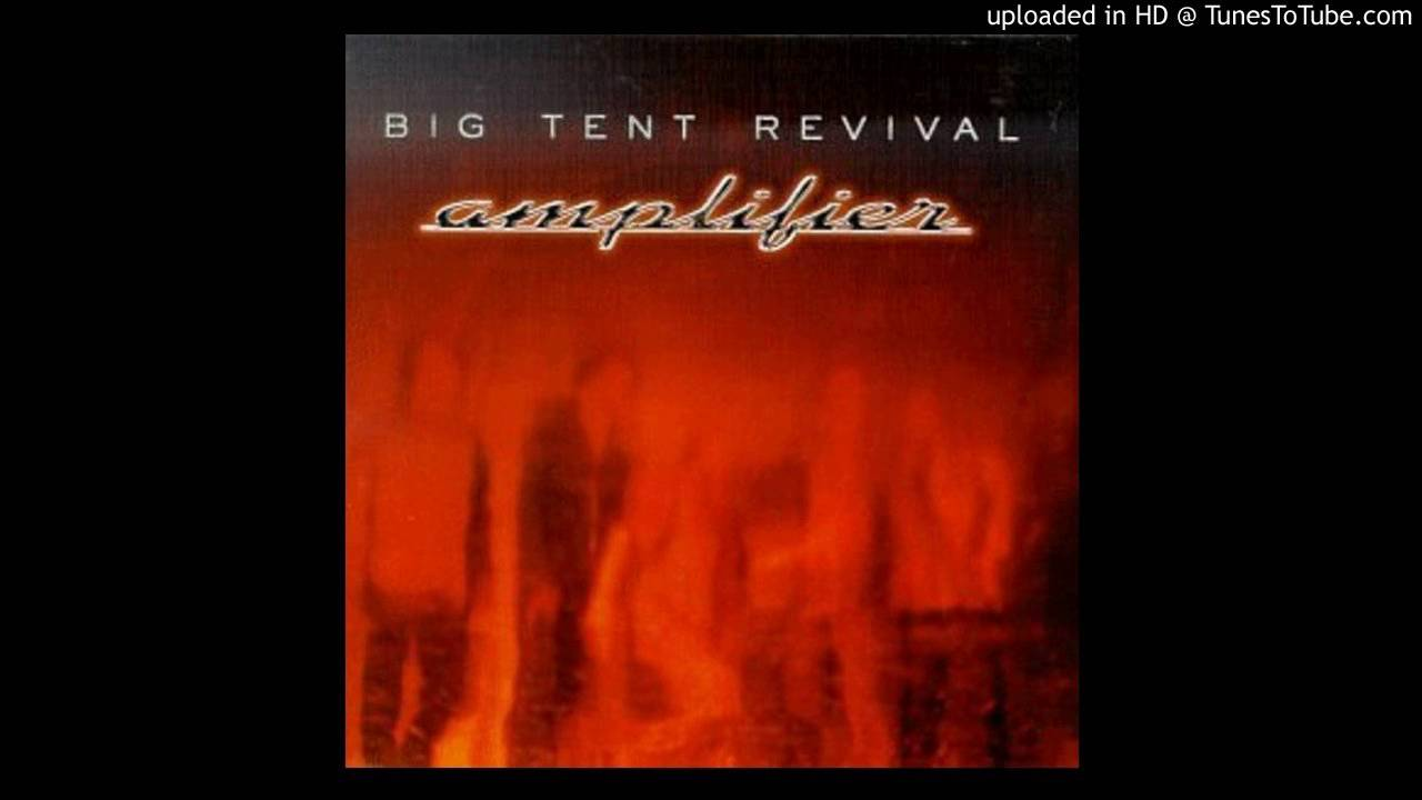Big Tent Revival - Come On People & Big Tent Revival - Come On People - YouTube