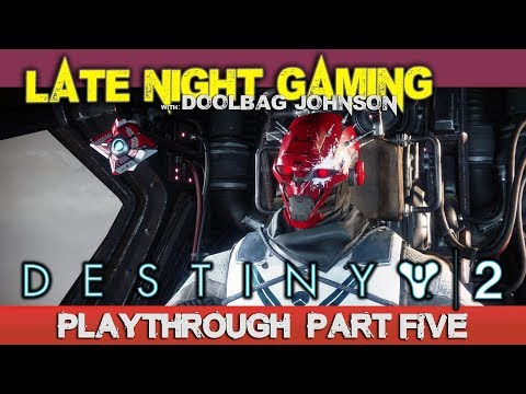 DESTINY 2 GAMEPLAY PLAYTHROUGH PART 5