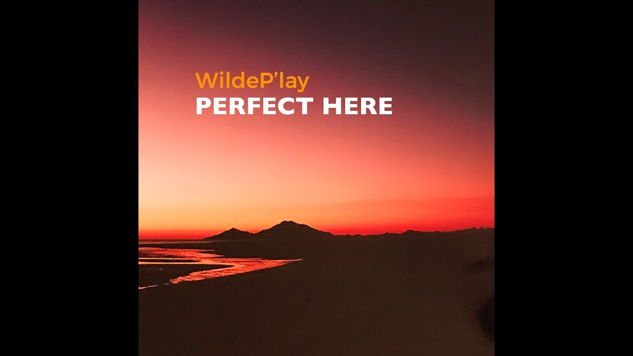 Perfect Here by WildeP'lay