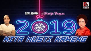 Download lagu 2019 Kita Musti Kaweng - Tian Storm Ft Martje Pangau (Official Lyric Video)