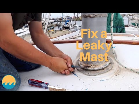 Fixing a LEAKY MAST | ep #39 | Spoondrifters