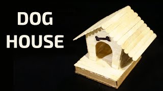 How to Make Popsicle stick Puppy Dog House, Ice Cream Stick Crafts - DIY Craft Ideas