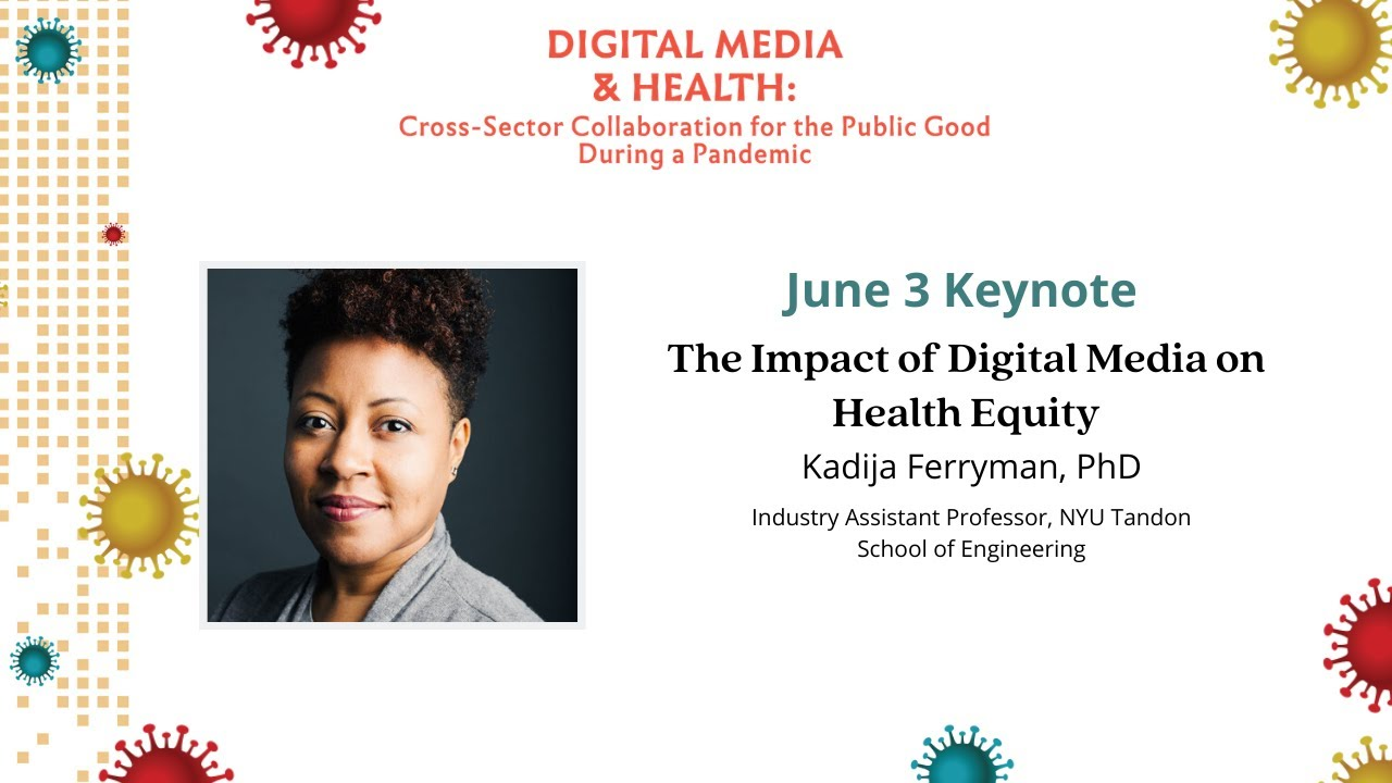 Keynote III: The Impact of Digital Media on Health Equity