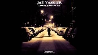 Jay Vasseur - Dark Passenger