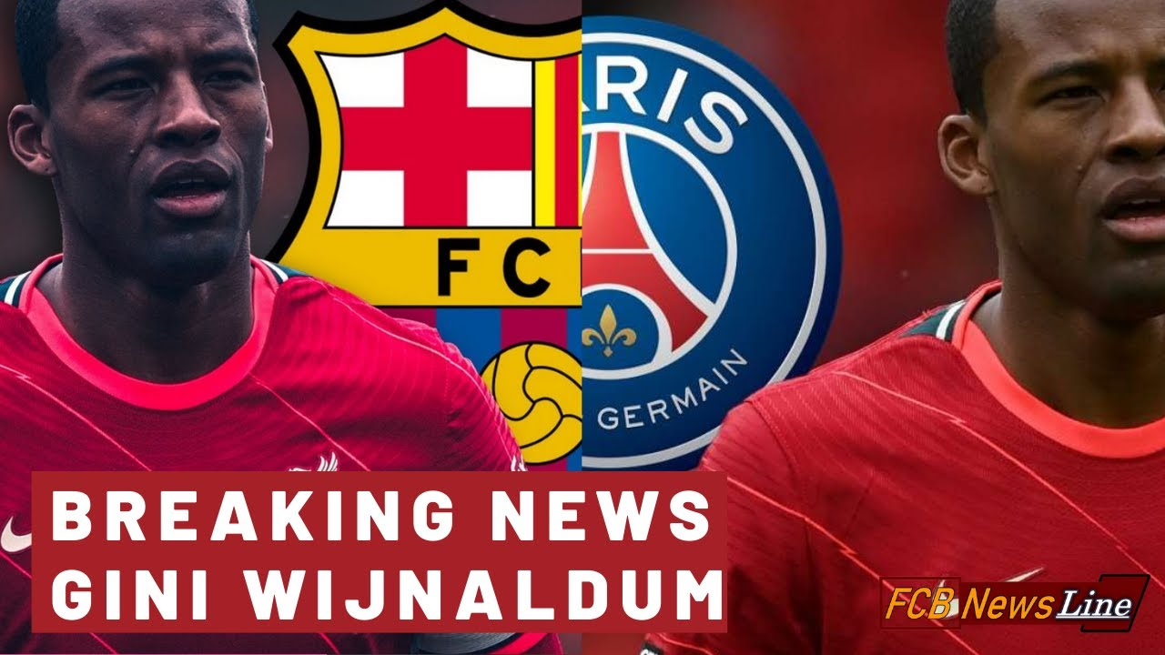 Gini Wijnaldum explains why he rejected Barcelona to join PSG from Liverpool