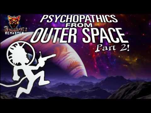Psychopathics From Outer Space Pt. 2! (Juggalo972 Remaster)