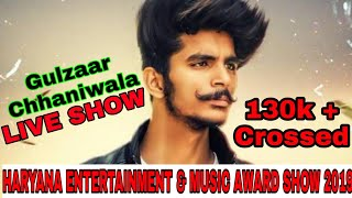 Gulzaar Channiwala Live show In Haryana Entertainment & Music Awards Show 2019