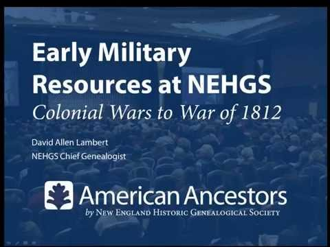 Early Military Resources at NEHGS: Colonial Wars to War of 1812