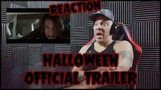 Halloween - Official Trailer | REACTION