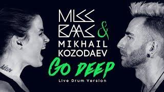 """MISS BAAS & MIKHAIL KOZODAEV """"Go Deep"""" Live Drum Version"""