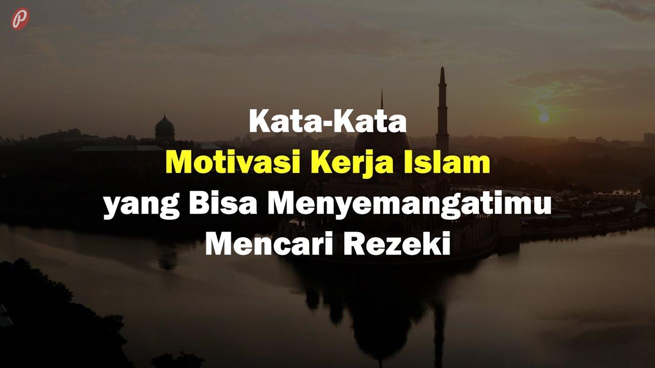 Kata Kata Motivasi Kerja Islam Yang Bisa Menyemangatimu Mencari Rezeki Youtube