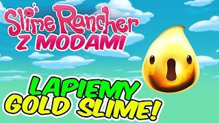 SLIME RANCHER Z MODAMI! #02 - Próbuję złapać Gold Slime!