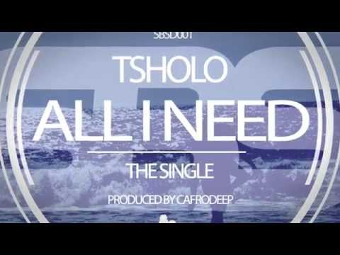 Tsholo - All I Need (The Single) Produced by Cafrodeep