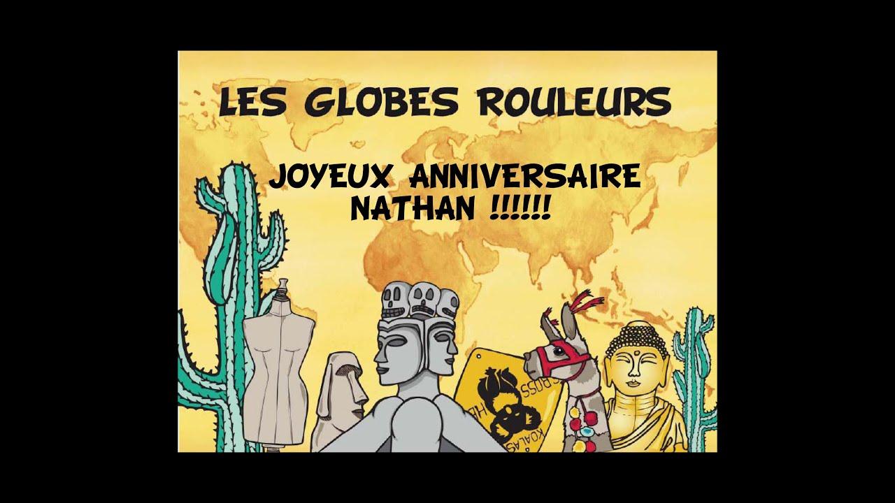 Les Globes Rouleurs Joyeux Anniversaire Nathan Youtube