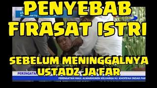 Download Video PENYEBAB dan FIRASAT ISTRI Ustadz JA'FAR meninggal saat BACA AL-QURAN MP3 3GP MP4