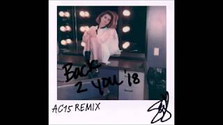 Selena Gomez - Back to you (AC15 Remix)