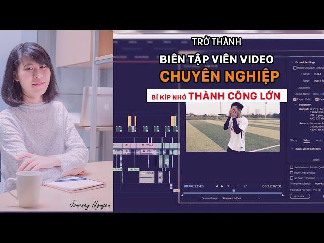 Trở thành biên tập viên video chuyên nghiệp - Nguyễn Ngọc Ánh
