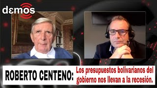Roberto Centeno: Los presupuestos bolivarianos del Gobierno nos llevan a la recesión