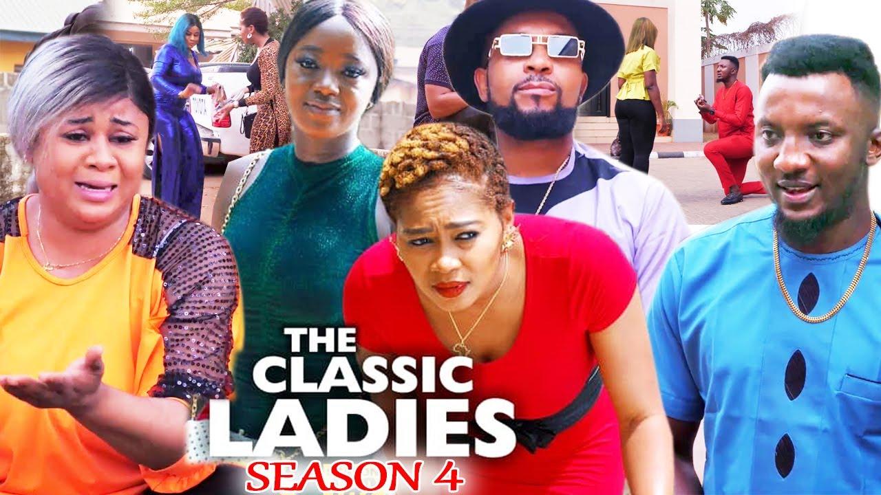 Download THE CLASSIC LADIES SEASON 4 - (Trending New Movie) Uju Okoli 2021 Latest Nigerian  New Movie 720p