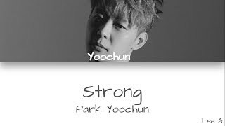 Artist: park yoochun song: strong album: slow dance release: 2019.02.27 han: genie rom: k-lyrics for you all rights administered by c-jes entertainment. no c...