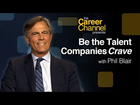 Be the Talent Companies Crave: A Winning Guide to Career Advancement with Phil Blair
