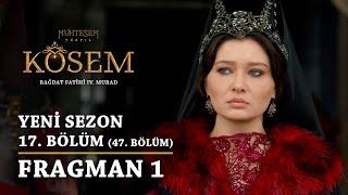 Muhteşem Yüzyıl: Kösem | Yeni Sezon - 17.Bölüm (47.Bölüm) | Fragman 1