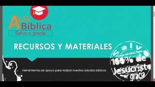 Recursos y Materiales - Aula Biblica Virtual Salvo x Gracia