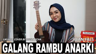 Download Lagu GALANG RAMBU ANARKI - IWAN FALS (UKULELE COVER) BY REGITA ECHA mp3