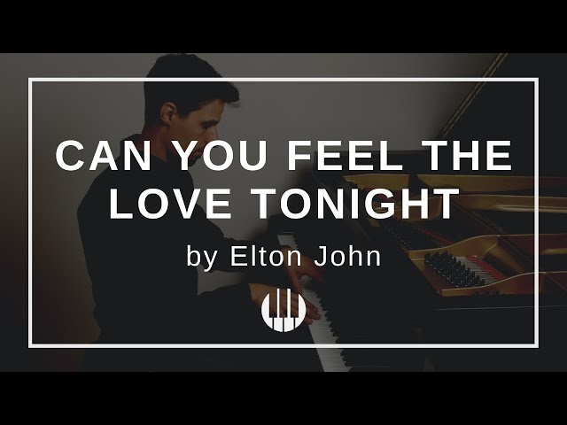 Can you feel the love tonight by Elton John