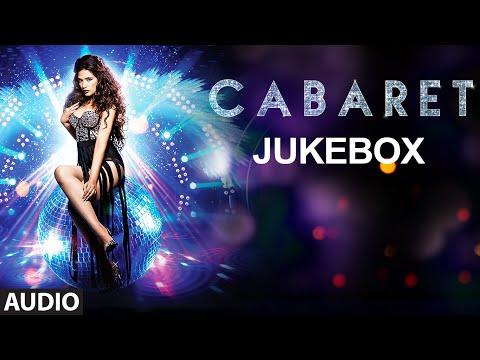 CABARET Full Songs (Jukebox) | Richa Chadda, Gulshan Devaiah | T-Series