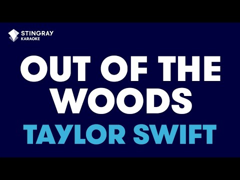 "Out of the Woods in the Style of ""Taylor Swift"" with lyrics (no lead vocal)"