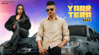 YAAR TERA (Official Video) | BAAZ | Navtorious | BALKAR SHERGILL | Latest Punjabi Songs 2021