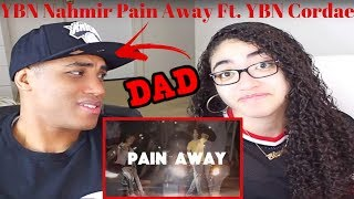 MY DAD REACTS YBN Nahmir - Pain Away Ft. YBN Cordae REACTION (Official Music Video)