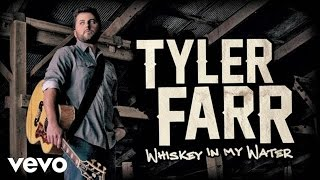 Tyler Farr - Whiskey in My Water (Audio)